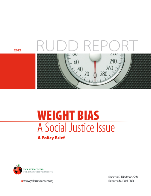 Roberta R. Friedman, Rebecca M. Puhl. Weigt Bias. A social Justice Issue. A policy brief. Raportul RUDD, 2012
